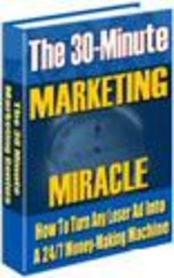 Product picture The 30-Minute Marketing Miracle