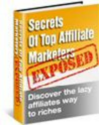Product picture Secrets Of The Top Affiliate Marketers